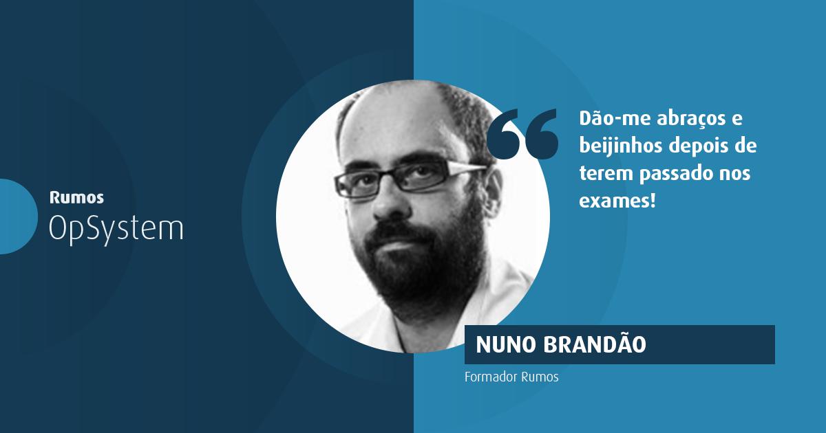 Nuno Brandão, formador Sénior, sobre a melhor parte de se ser formador