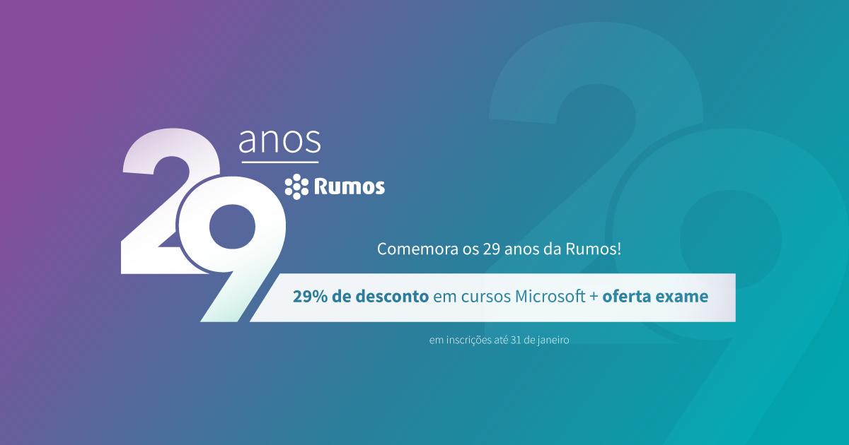 Comemora 29 Anos da Rumos com 29% de desconto!